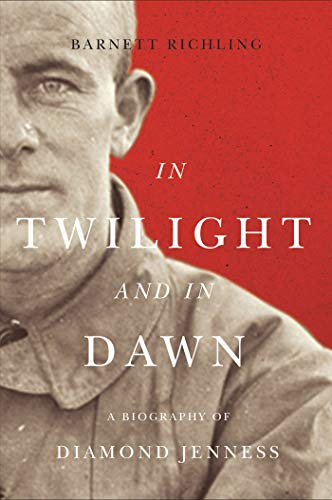 In Twilight and in Dawn: A Biography: Richling, Barnett