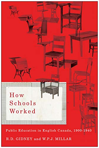 9780773539907: How Schools Worked: Public Education in English Canada, 1900-1940 (Carleton Library Series)