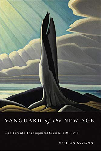 9780773539983: Vanguard of the New Age: The Toronto Theosophical Society, 1891-1945 (McGill-Queen's Studies in the History of Religion, Series Two)