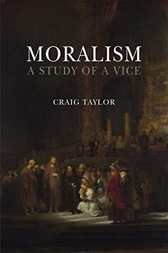 9780773540101: Moralism: A Study of a Vice