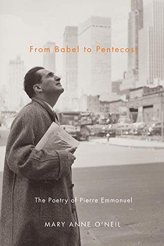 9780773540286: From Babel to Pentecost: The Poetry of Pierre Emmanuel
