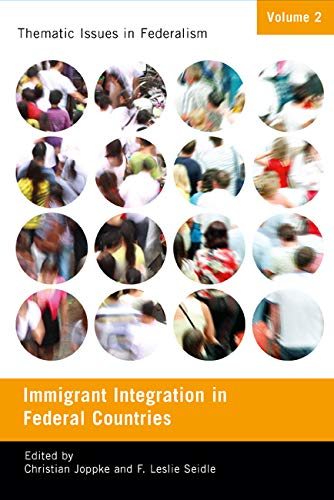 Immigrant Integration in Federal Countries -: Joppke, Christian