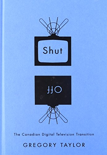 9780773540484: Shut Off: The Canadian Digital Television Transition