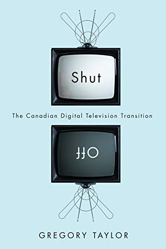 9780773540491: Shut Off: The Canadian Digital Television Transition
