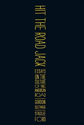 Hit the Road, Jack: Essays on the: Slethaug, Gordon E.;