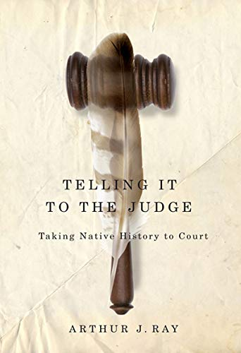 9780773540804: Telling It to the Judge: Taking Native History to Court (McGill-Queen's Native and Northern Series)