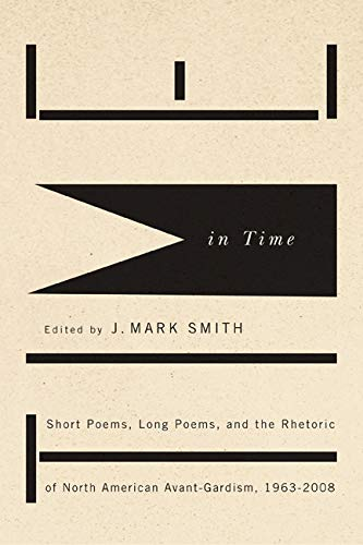 9780773540835: Time in Time: Short Poems, Long Poems, and the Rhetoric of North American Avant-Gardism, 1963-2008