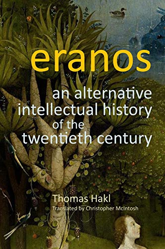 9780773540880: Eranos: An Alternative Intellectual History of the Twentieth Century