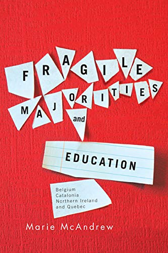 Fragile Majorities and Education: Belgium, Catalonia, Northern: Marie Mcandrew