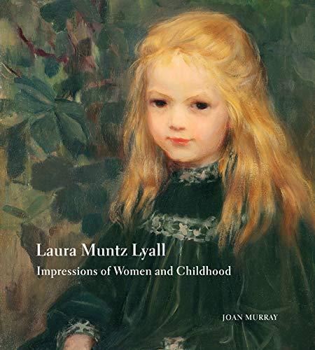 Laura Muntz Lyall: Impressions of Women and Childhood: Murray, Joan