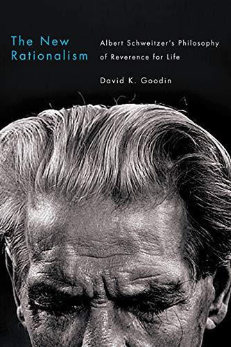 9780773541085: The New Rationalism: Albert Schweitzer's Philosophy of Reverence for Life
