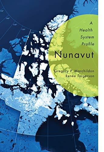 Nunavut - A Health System Profile: Marchildon, Gregory P.
