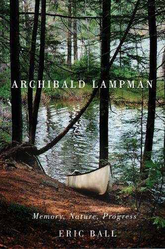 Archibald Lampman - Memory, Nature, Progress: Ball, Eric