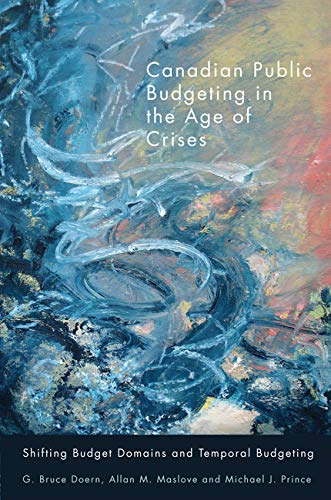 Canadian Public Budgeting in the Age of Crises - Shifting Budgetary Domains and Temporal Budgeting:...