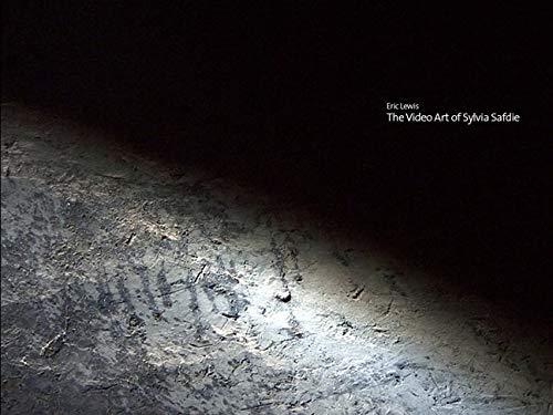 The Video Art of Sylvia Safdie -: Lewis, Eric