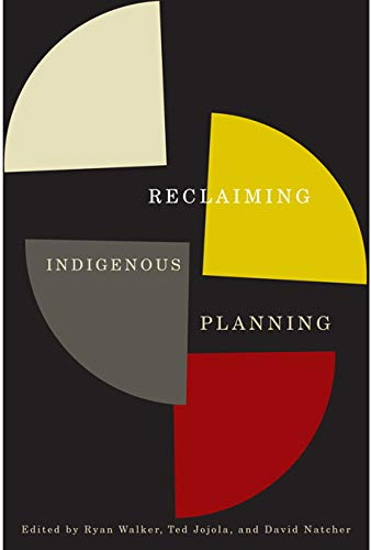 9780773541931: Reclaiming Indigenous Planning (McGill-Queen's Native and Northern Series)