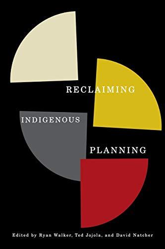 Reclaiming Indigenous Planning: Volume 70 (Paperback): Ryan Walker, Ted Jojola, David Natcher