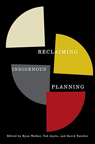 9780773541948: Reclaiming Indigenous Planning (McGill-Queen's Native and Northern Series)