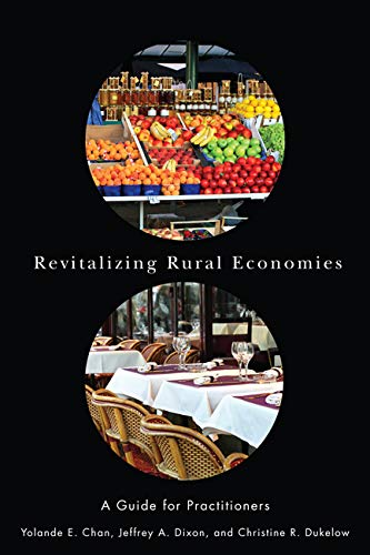 Revitalizing Rural Economies - A Guide for Practitioners: Chan, Yolande E.