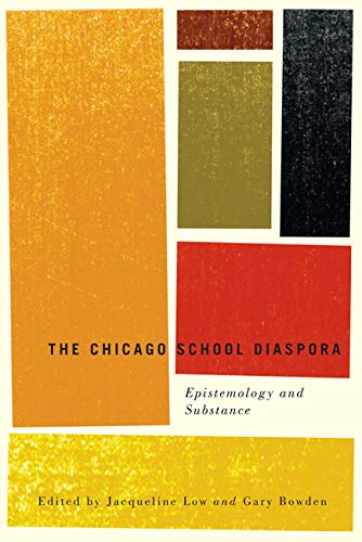 The Chicago School Diaspora: Epistemology and Substance: Dr. Jacqueline Low,