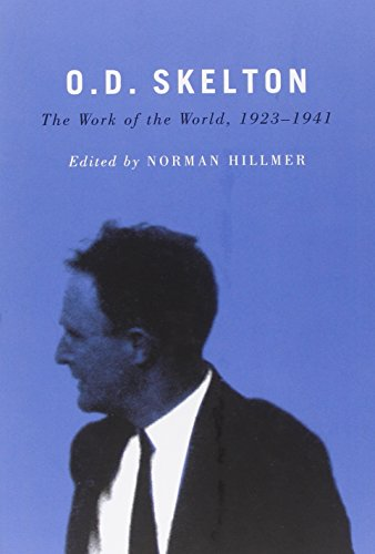 O.D. Skelton: The Work of the World, 1923-1941 (0773542728) by Hillmer, Norman