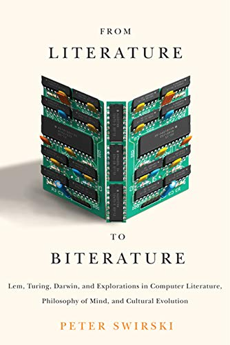 9780773542952: From Literature to Biterature: Lem, Turing, Darwin, and Explorations in Computer Literature, Philosophy of Mind, and Cultural Evolution