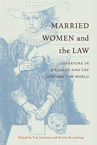Married Women and the Law - Coverture in England and the Common Law World: Stretton, Tim