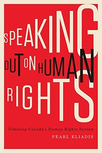 Speaking Out on Human Rights - Debating Canada's Human Rights System: Eliadis, Pearl