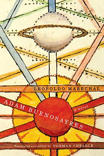 Adam Buenosayres - A Novel: Marechal, Leopoldo