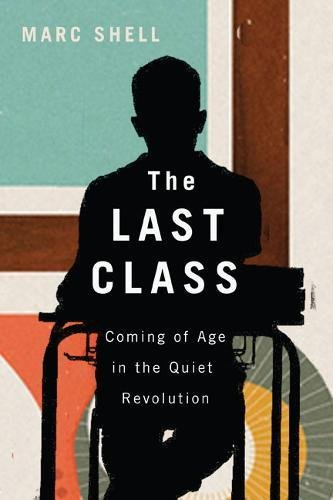 9780773543188: The Last Class: Coming of Age in the Quiet Revolution