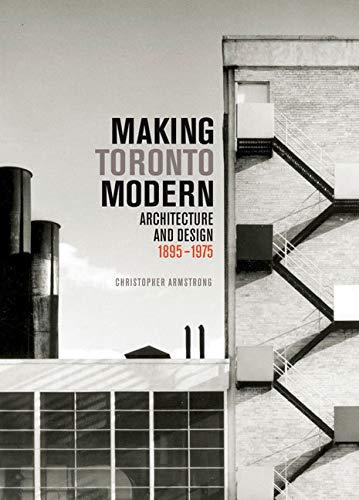 Making Toronto Modern (Hardcover): Christopher Armstrong