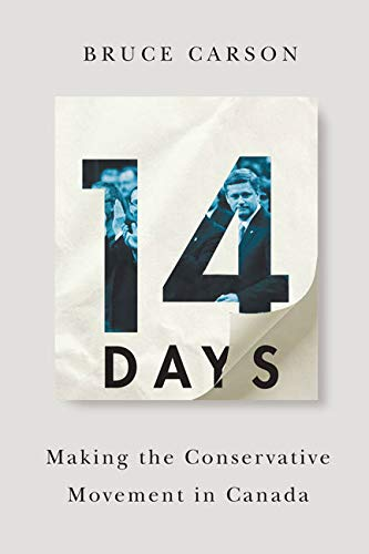 14 Days - Making the Conservative Movement in Canada: Carson, Bruce