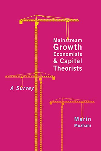 9780773543669: Mainstream Growth Economists and Capital Theorists: A Survey