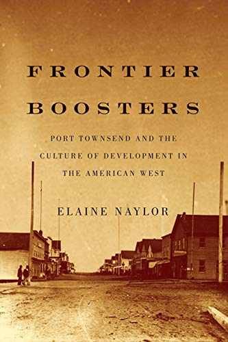 9780773543676: Frontier Boosters: Port Townsend and the Culture of Development in the American West