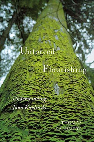 Unforced Flourishing: Understanding Jaan Kaplinski: Salumets, Thomas