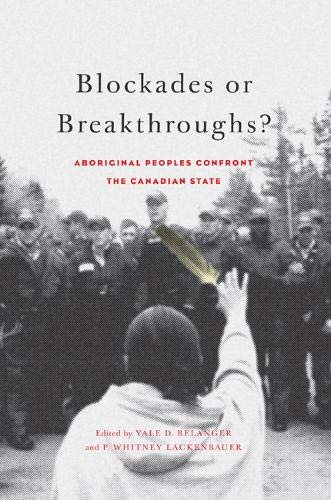 9780773543904: Blockades or Breakthroughs?: Aboriginal Peoples Confront the Canadian State