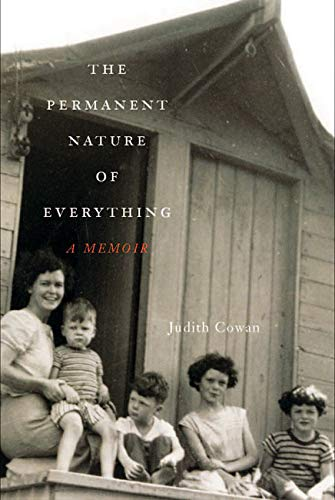 The Permanent Nature of Everything: A Memoir: Cowan, Judith