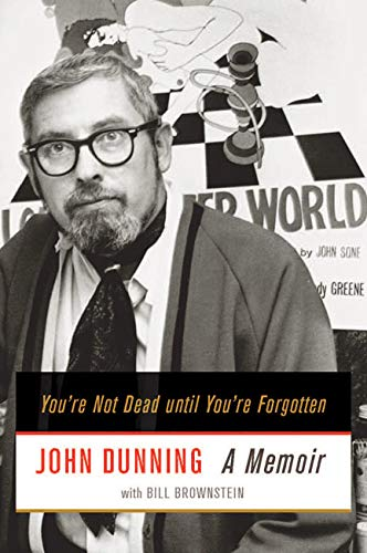You're Not Dead until You're Forgotten - A Memoir: Dunning, John