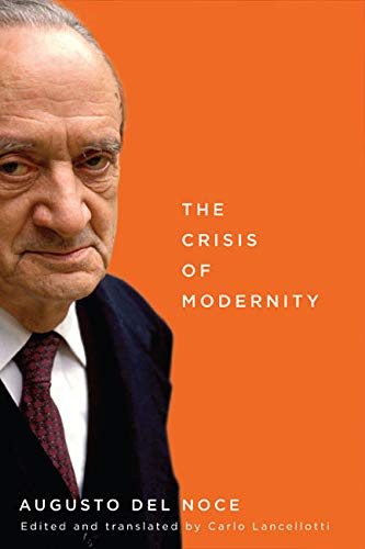 The Crisis of Modernity -: Del Noce, Augusto
