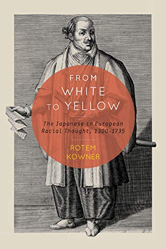 9780773544550: From White to Yellow: The Japanese in European Racial Thought, 1300-1735