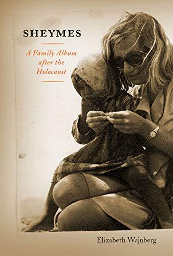 Sheymes - A Family Album after the Holocaust: Wajnberg, Elizabeth