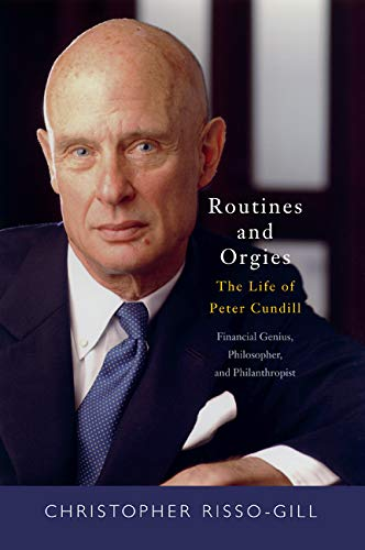 9780773544727: Routines and Orgies: The Life of Peter Cundill, Financial Genius, Philosopher, and Philanthropist