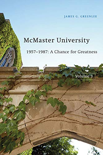 McMaster University, Volume 3: 1957-1987 - A Chance for Greatness: Greenlee, James G.