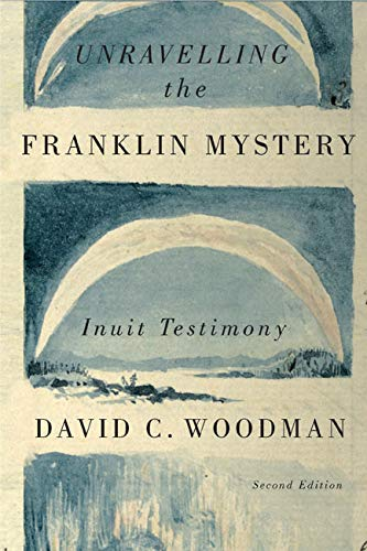 9780773545410: Unravelling the Franklin Mystery, Second Edition: Inuit Testimony (Mcgill-Queen's Native and Northern Series)