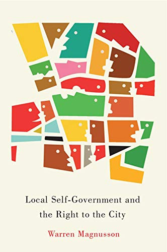 9780773545649: Local Self-Government and the Right to the City (Mcgill-Queen's Studies in Urban Governance)
