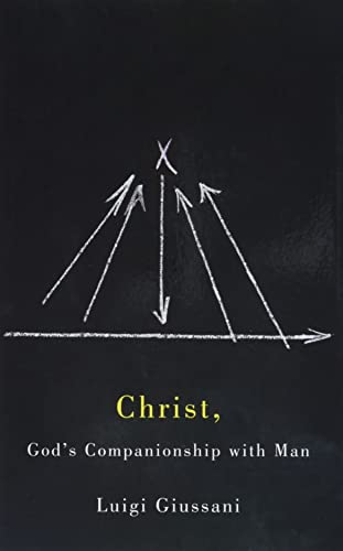 Christ, God's Companionship with Man: Giussani, Luigi