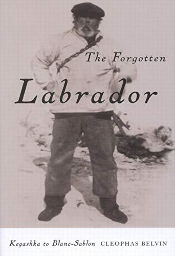 9780773545670: The Forgotten Labrador: Kegashka to Blanc-Sablon