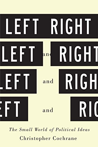 9780773545786: Left and Right: The Small World of Political Ideas
