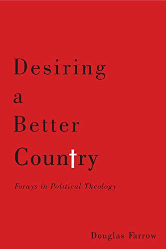 9780773545847: Desiring a Better Country: Forays in Political Theology