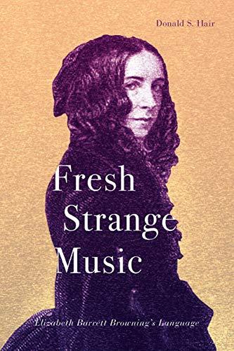 9780773545939: Fresh Strange Music: Elizabeth Barrett Browning's Language